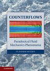 Counterflows: Paradoxical Fluid Mechanics Phenomena by Vladimir Shtern (Hardback, 2012)