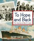 To Hope & Back: The Journey of the St Louis by Kathy Kacer (Paperback, 2012)