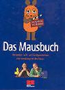 """Das Mausbuch. Die besten Lach- und Sachgeschichten aus der """"Sendung mit  ... ."""