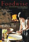 Foodwise : Understanding What We Eat and How It Affects Us: The Story of Human Nutrition by Wendy E. Cook (2003, Paperback)
