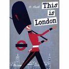 This is London by Miroslav Sasek (Hardback, 2004)