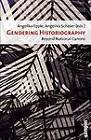Gendering Historiography: Beyond National Canons by Campus Verlag (Paperback, 2009)