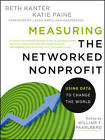 Measuring the Networked Nonprofit: Using Data to Change the World by Katie Delahaye Paine, Beth Kanter (Paperback, 2012)