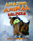 Amazing Animal Helpers by John Townsend (Hardback, 2012)