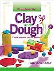 Preschool Art: Clay and Dough by Kohl (Paperback)