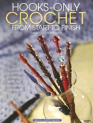 Hooks-Only Crochet From Start to Finish