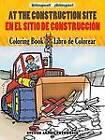 At the Construction Site Coloring book/En La Obra De Construccion Libro De Colorear by Steven James Petruccio (Paperback, 2011)