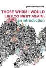 Those Whom I Would Like to Meet Again by Giedra Radvilaviciute, Elizabeth Novickas (Paperback, 2013)