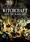 Witchcraft and the Black Art by John William Wickwar (Paperback, 2012)