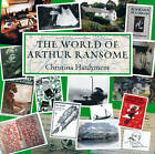 The World of Arthur Ransome by Christina Hardyment (Hardback, 2012)