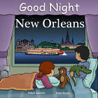 Good Night New Orleans by Adam Gamble, Anne Rosen (Board book, 2012)