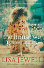 The House We Grew Up in by Lisa Jewell (Paperback, 2013)