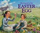 The Legend of the Easter Egg by Lori Walburg (Paperback, 2011)