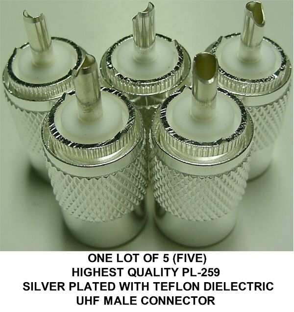 5 HIGH QUALITY PL-259 SILVER PLATED WITH TEFLON DIELECTRIC UHF MALE CONNECTORS