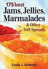 175 Best Jams, Jellies, Marmalades & Other Soft Spreads by Linda J Amendt (Paperback / softback, 2008)