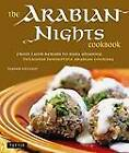 Arabian Nights Cookbook: From Lamb Kebabs to Baba Ghanouj, Delicious Homestyle Arabian Cooking by Habeeb Salloum (Hardback, 2010)