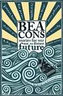 Beacons: Stories for Our Not So Distant Future by Oneworld Publications (Paperback, 2013)