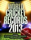 World Cricket Records: 2013 by Chris Hawkes (Hardback, 2012)