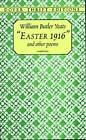 Easter 1916 and Other Poems by W. B. Yeats (Paperback, 2000)