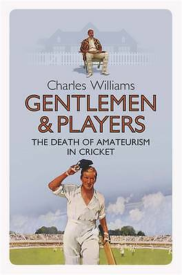 Gentlemen and Players: The Death of Amateurism in Cricket