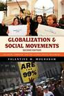Globalization and Social Movements: Islamism, Feminism, and the Global Justice Movement by Valentine M. Moghadam (Paperback, 2012)