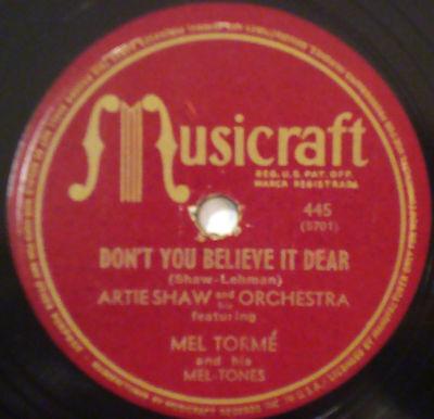 ARTIE SHAW & ORCH / MEL TORME Don't You Believe It Dear MUSICRAFT 78-445