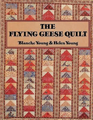 The Flying Geese Quilt ~ Blanch Young & Helen Young  Great Quilt Book!