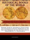 Primary Sources, Historical Collections: The Expansion of Russia: Problems of the East and Problems of the Far East, with a Foreword by T. S. Wentworth by Alfred Rambaud (Paperback / softback, 2011)