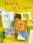 Stamp in Color : Techniques for Enhancing Your Artwork by Dave Brethauer (2000, Paperback)