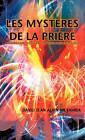 Les Mysteres de La Priere: Comprendre Les Secrets D'Une Priere Efficace by David Jean Alain Mutamba (Hardback, 2010)
