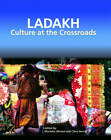 Ladakh: Culture at the Crossroads by Monisha Ahmed, Clare Harris (Hardback, 2005)