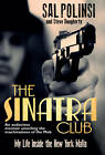 The Sinatra Club: My Life Inside the New York Mafia by Steve Dougherty, Salvatore Polisi (Hardback, 2013)