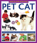 How to Look After Your Pet Cat: a Practical Guide to Caring for Your Pet, in Step-by-step Photographs by David Alderton (Hardback, 2013)