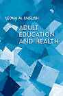 Adult Education and Health by University of Toronto Press (Paperback, 2012)
