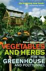Vegetables and Herbs for the Greenhouse and Polytunnel by Klaus Laitenberger (Paperback, 2013)