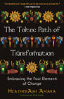 Toltec Path of Transformation: Embracing the Four Elements of Change by Heather Ash Amara (Paperback, 2012)
