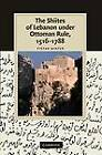 The Shiites of Lebanon Under Ottoman Rule, 1516-1788 by Stefan Winter (Paperback, 2012)