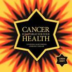 Cancer is Great for Your Health by Linda Kedy (Paperback, 2012)