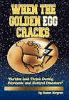 When the Golden Egg Cracks: Survive and Thrive During Economic and Natural Disasters by Susan Norgren (Hardback, 2012)