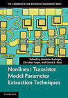 Nonlinear Transistor Model Parameter Extraction Techniques by Cambridge University Press (Hardback, 2011)