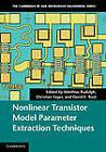 Nonlinear Transistor Model Parameter Extraction Techniques by Cambridge University Press (Hardback, 2011)