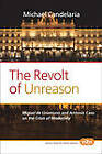 The Revolt of Unreason: Miguel de Unamuno and Antonio Caso on the Crisis of Modernity by Michael Candelaria (Paperback, 2012)