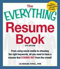 The Everything Resume Book: From Using Social Media to Choosing the Right Keywords, All You Need to Have a Resume That Stands Out from the Crowd! by Lin Grensing-Pophal (Paperback, 2012)