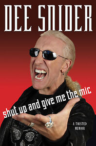 Shut-up-and-Give-Me-the-Mic-by-Dee-Snider-2012-Hardcover-Autographed