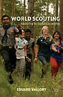 World Scouting: Educating for Global Citizenship by Eduard Vallory (Paperback, 2013)