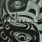 In the Spirit of the Ancestors: Contemporary Northwest Coast Art at the Burke Museum by University of Washington Press (Hardback, 2013)