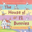 The House of 12 Bunnies by Caroline Stills, Sarcia Stills-Blott (Paperback, 2011)