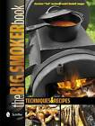 The Big Smoker Book: Techniques & Recipes by Karsten Ted Aschenbrandt (Hardback, 2013)