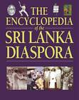 The Encyclopedia of the Sri Lanka Diaspora by Peter Reeves (Hardback, 2014)