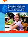Protecting Intellectual Freedom and Privacy in Your School Library by Helen R. Adams (Paperback, 2013)